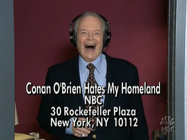 Conan O'Brien Hates My Homeland / NBC / 30 Rockefeller Plaza / New York, NY  10112